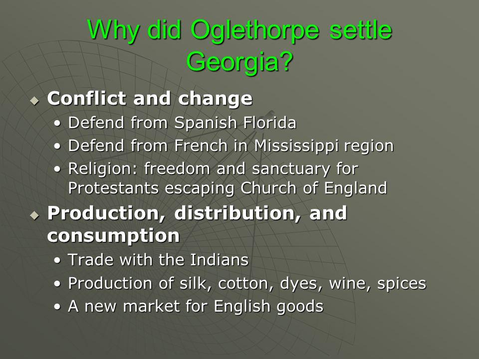 Why did Oglethorpe settle Georgia.