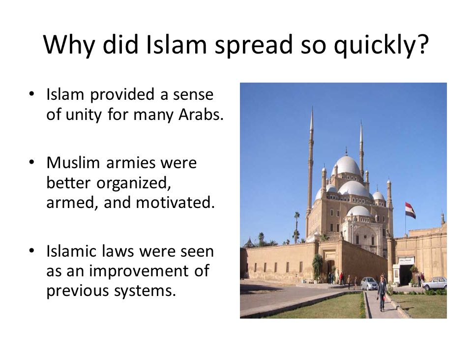 Why did Islam spread so quickly. Islam provided a sense of unity for many Arabs.