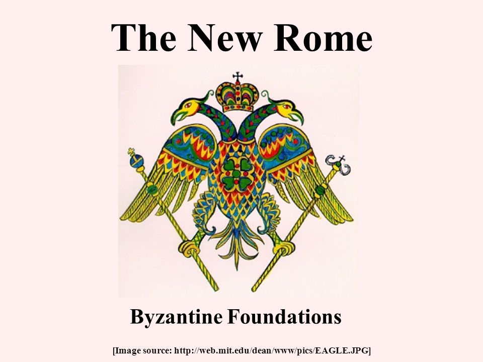 The Byzantine Empire was regarded by many people as the heir to Roman power and traditions.