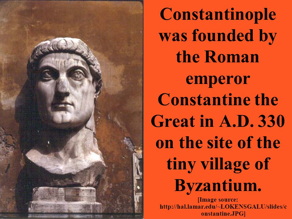 Constantinople was founded by the Roman emperor Constantine the Great in A.D.