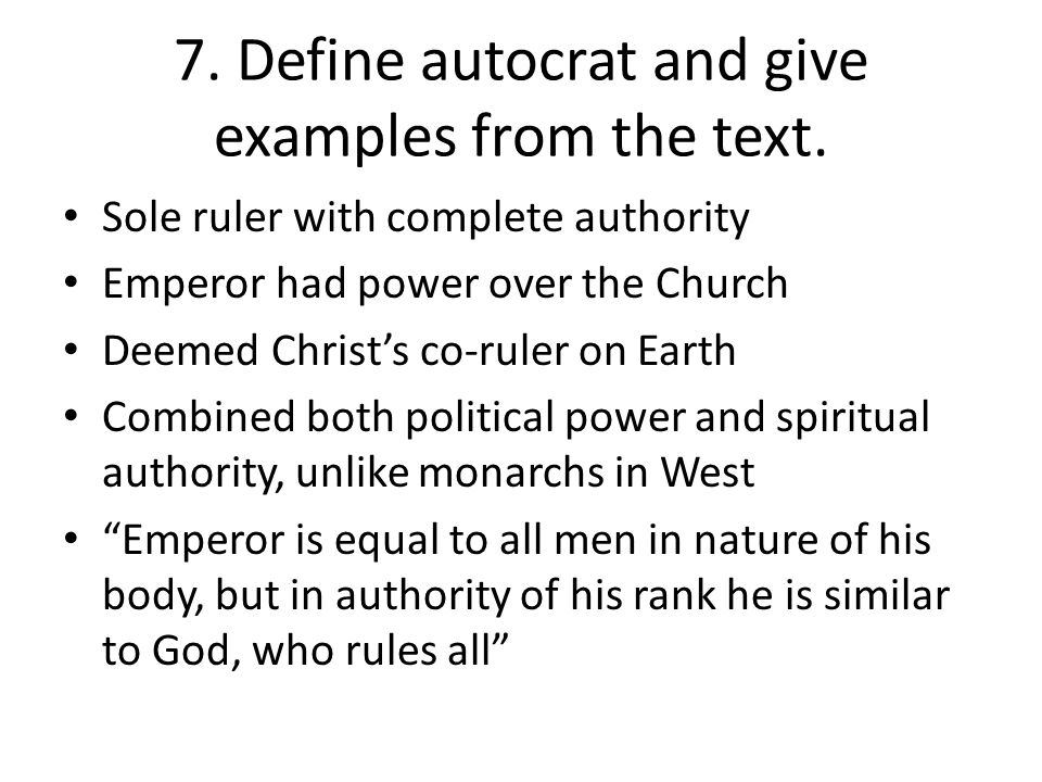 7. Define autocrat and give examples from the text.