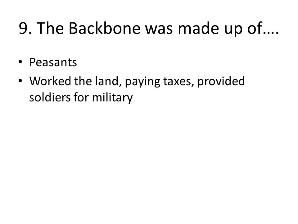 9.The Backbone was made up of….