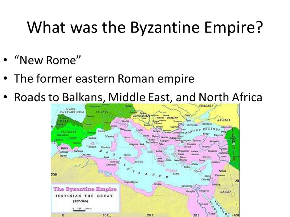 What was the Byzantine Empire.