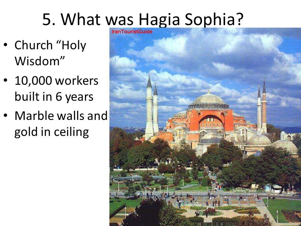 5. What was Hagia Sophia.