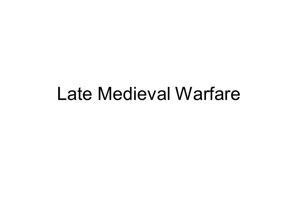 Late Medieval Warfare