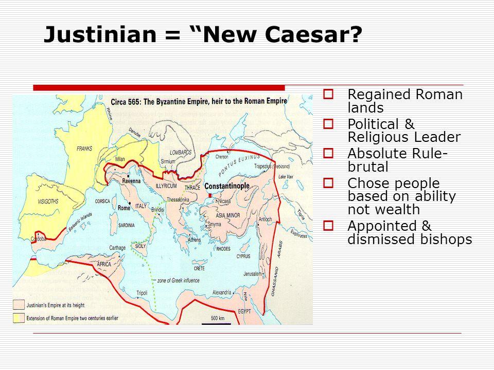 Justinian = New Caesar.