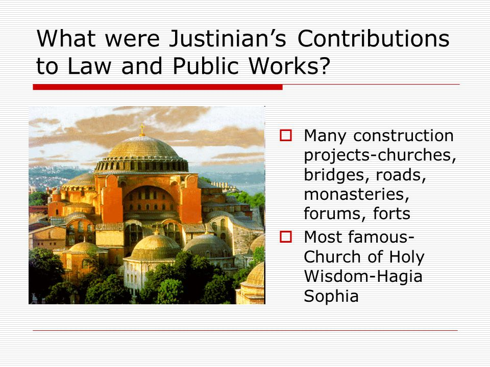 What were Justinian's Contributions to Law and Public Works.