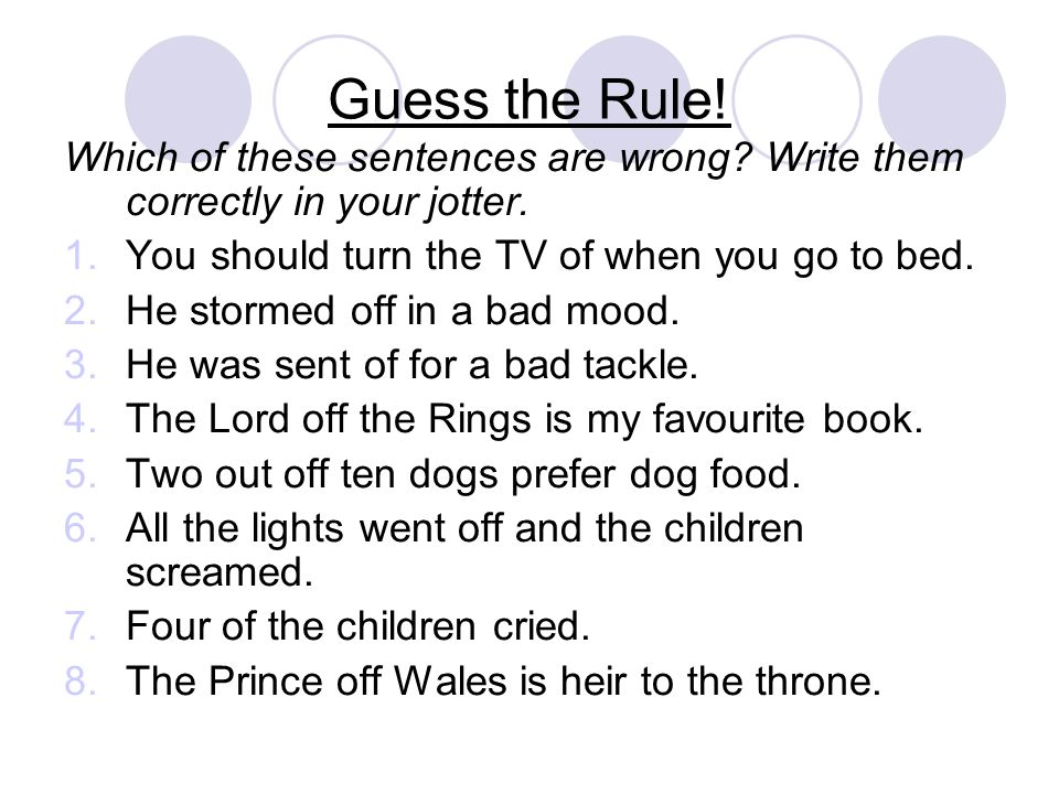 Guess the Rule. Which of these sentences are wrong.