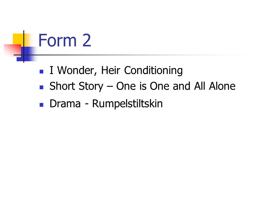 Form 2 I Wonder, Heir Conditioning Short Story – One is One and All Alone Drama - Rumpelstiltskin