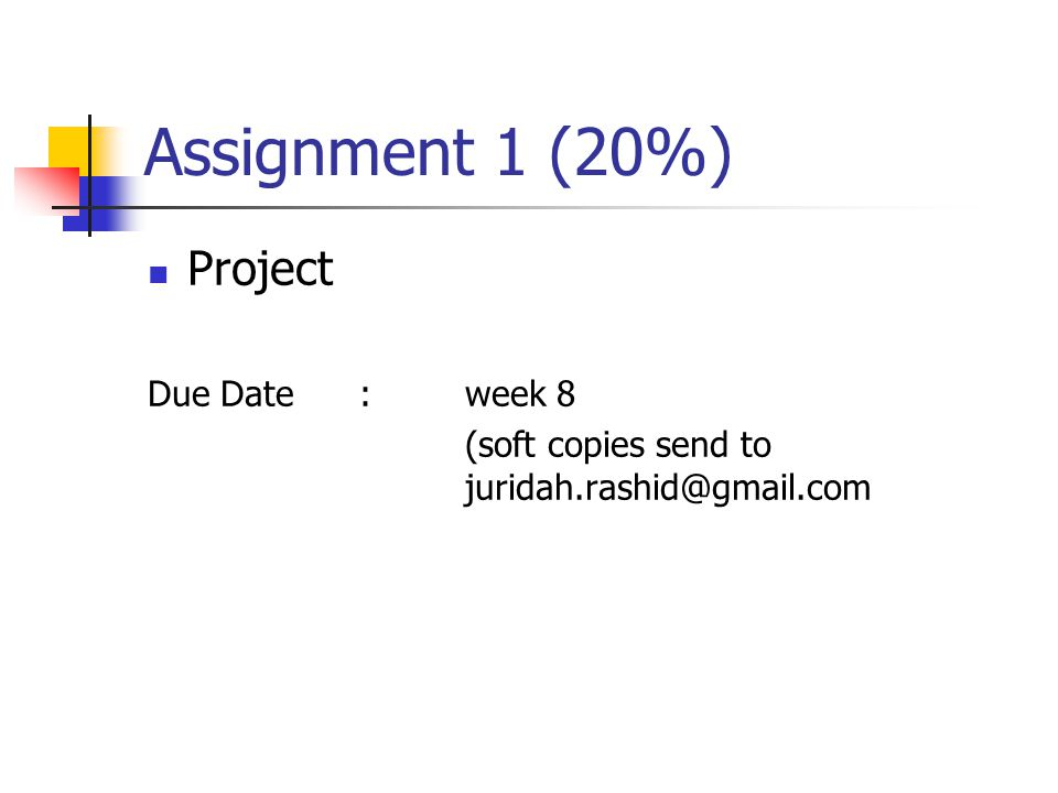 Assignment 1 (20%) Project Due Date:week 8 (soft copies send to juridah.rashid@gmail.com