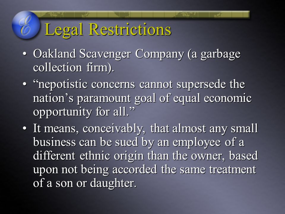 Legal Restrictions Oakland Scavenger Company (a garbage collection firm).Oakland Scavenger Company (a garbage collection firm).