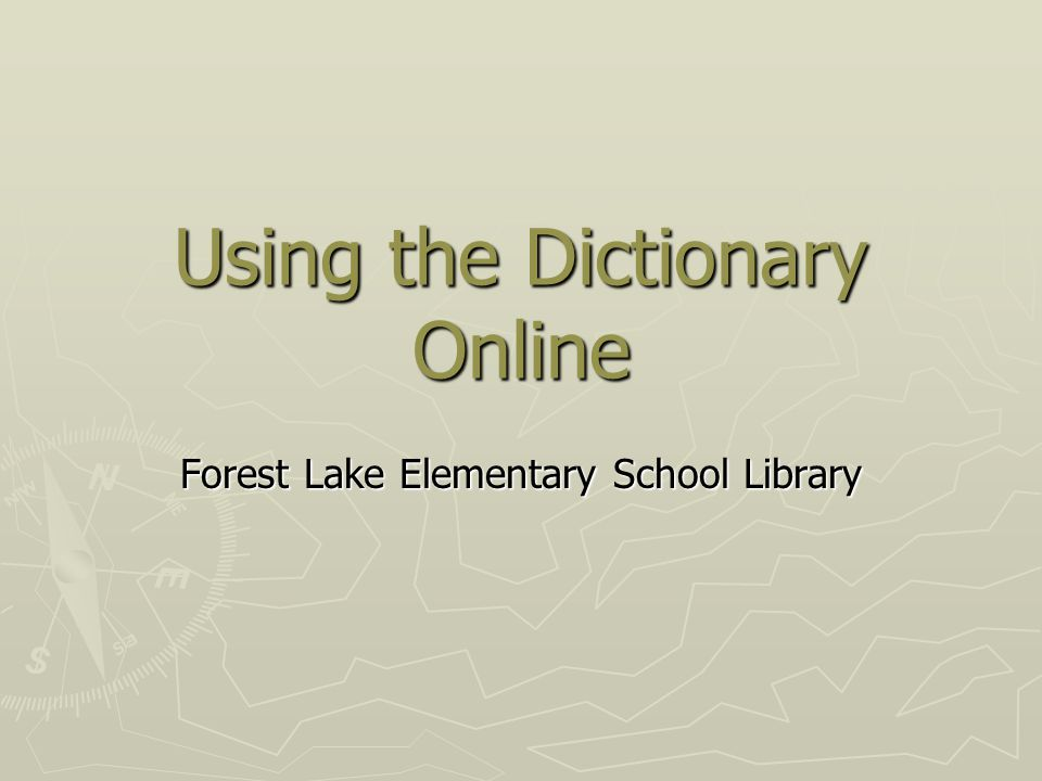 Using the Dictionary Online Forest Lake Elementary School Library