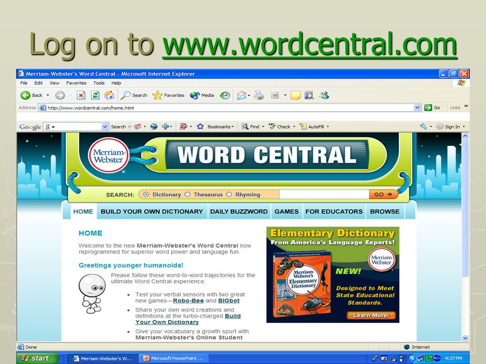 Log on to www.wordcentral.com www.wordcentral.com