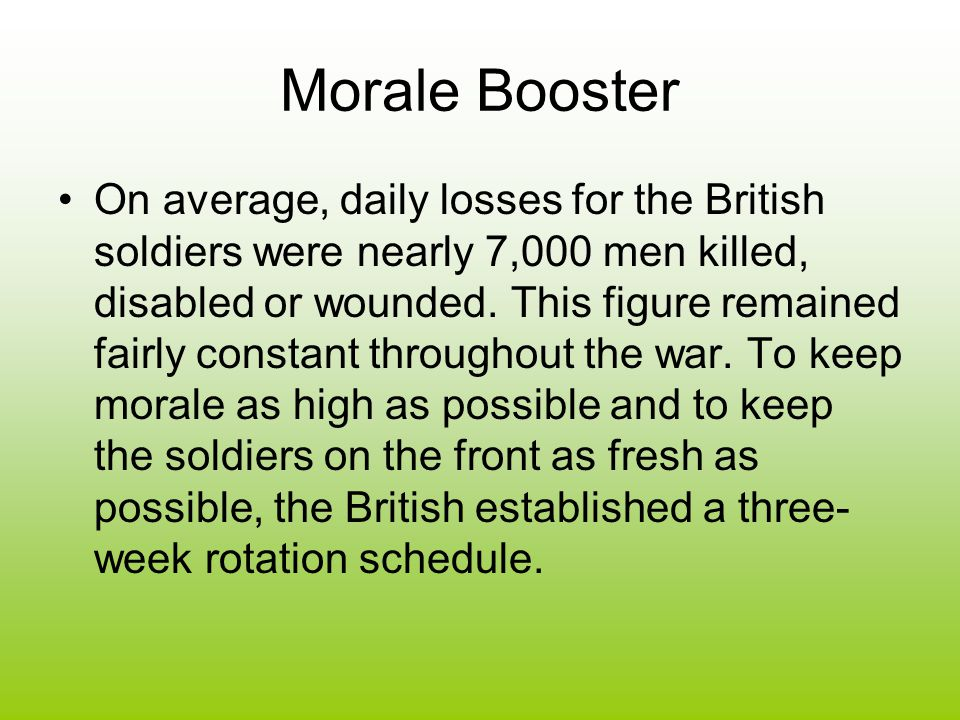 Morale Booster On average, daily losses for the British soldiers were nearly 7,000 men killed, disabled or wounded. This figure remained fairly consta