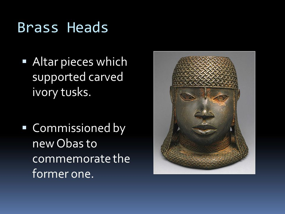 Brass Heads  Altar pieces which supported carved ivory tusks.