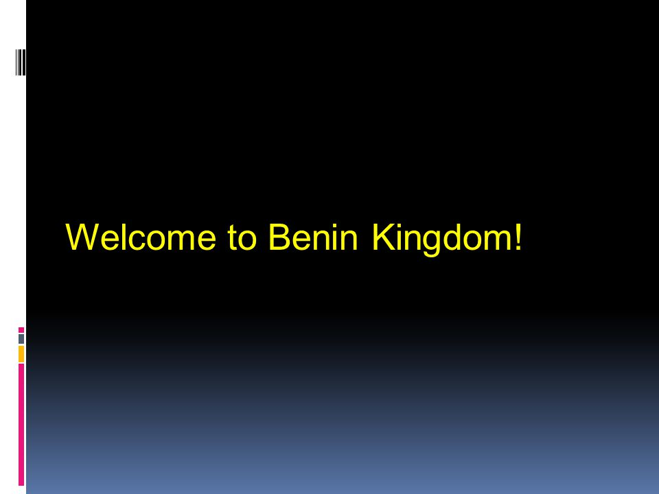 Welcome to Benin Kingdom!