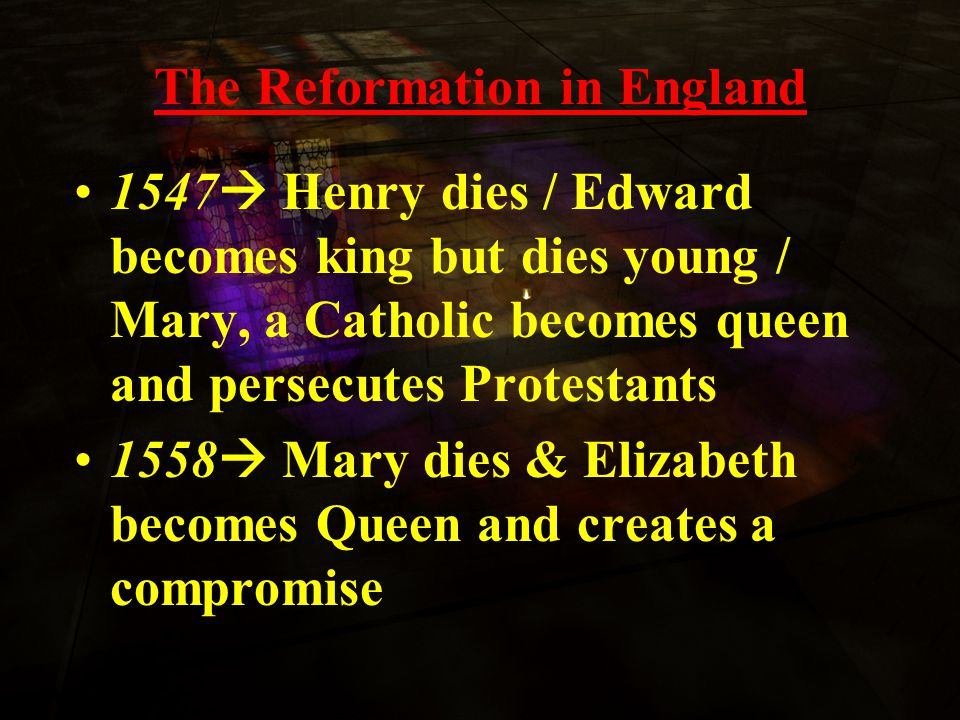 The Reformation in England Henry Takes Over  Reformation Parliament declared that England no longer considered itself under authority of pope  Henry became head of Church of England Church of England Henry changed rituals of church very little Closed Catholic monasteries, convents, distributed much of land to nobles This built more public support for split from Catholic Church