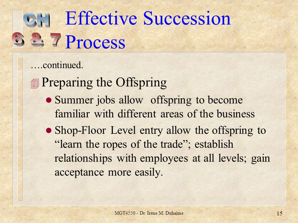 MGT4550 - Dr.Irene M. Duhaime 15 Effective Succession Process ….continued.
