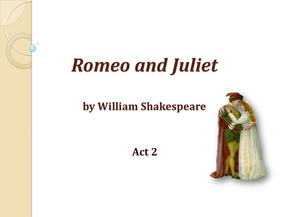 Romeo and Juliet by William Shakespeare Act 2