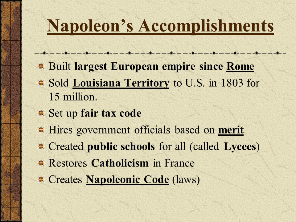Napoleon's Legacy Know as one of the greatest military leaders of all time Nationalism throughout Europe rose during and after his reign.