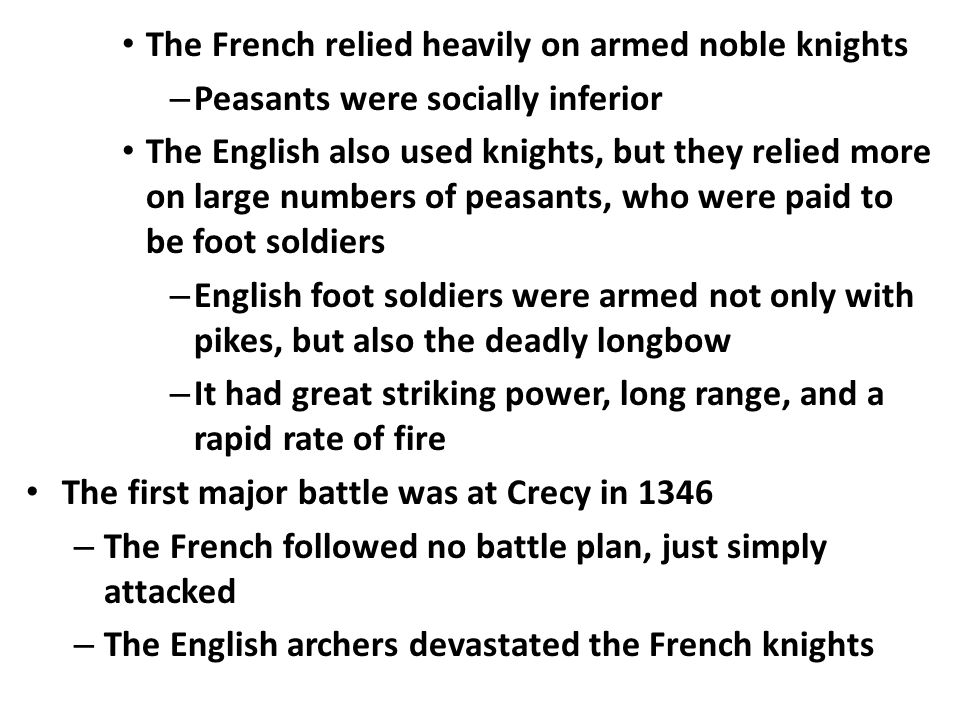 At the Battle of Agincourt (1415) 1500 French nobles died on the battlefield – The English won victory after victory and now controlled northern France – The English, under King Henry V, advanced all the way to the gates of Paris – The dauphin (heir to the French throne), Charles, didn't own enough of France to be crowned as king A French peasant girl named Joan of Arc came to the aid of France and her ruler Charles in 1429 – She was born in 1412 to prosperous parents and was deeply religious – She believed that her favorite saints had commanded her to free France by leading the French into battle