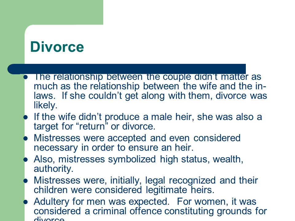 Divorce The relationship between the couple didn't matter as much as the relationship between the wife and the in- laws.
