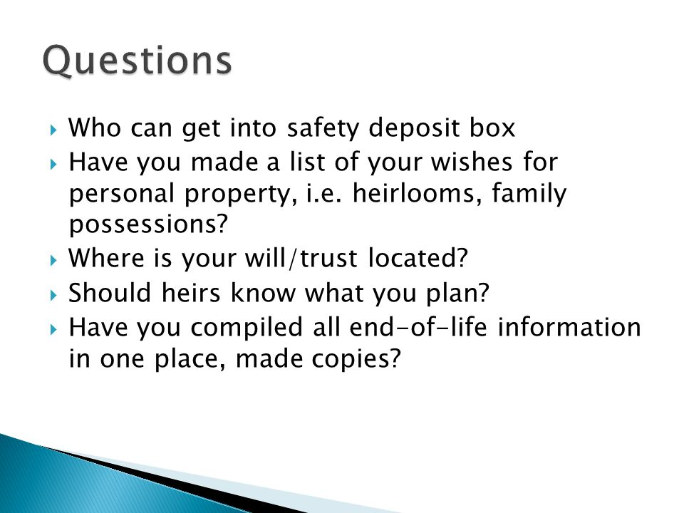  Who can get into safety deposit box  Have you made a list of your wishes for personal property, i.e.