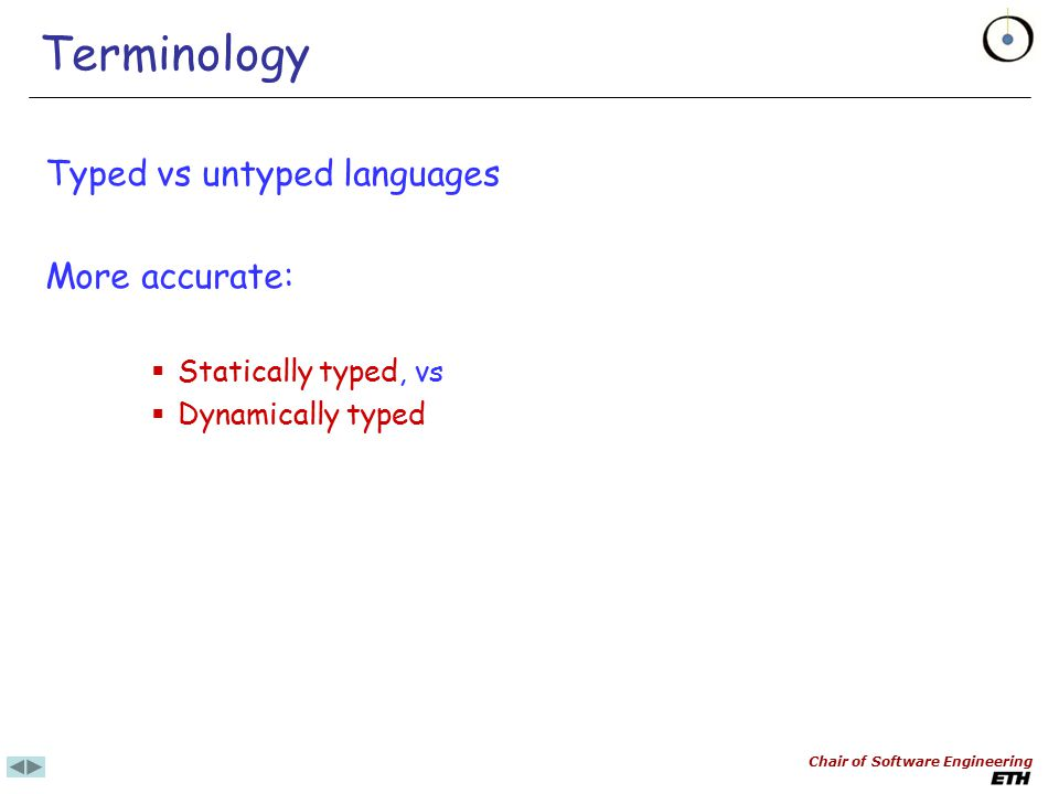 Chair of Software Engineering Basic type rules in typed O-O languages Eiffel, Java,.NET...