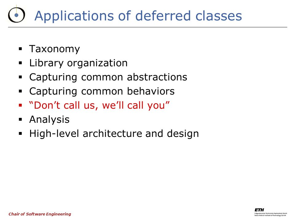 Chair of Software Engineering The STACK class (cont'd) -- Not all features need be deferred! replace (x: G) is -- Replace top element of stack by x. r