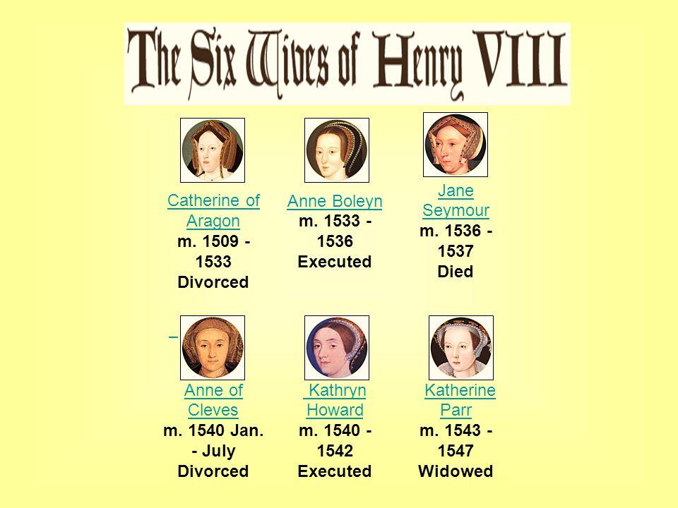 Catherine of Aragon Catherine of Aragon m. 1509 - 1533 Divorced Anne Boleyn Anne Boleyn m.