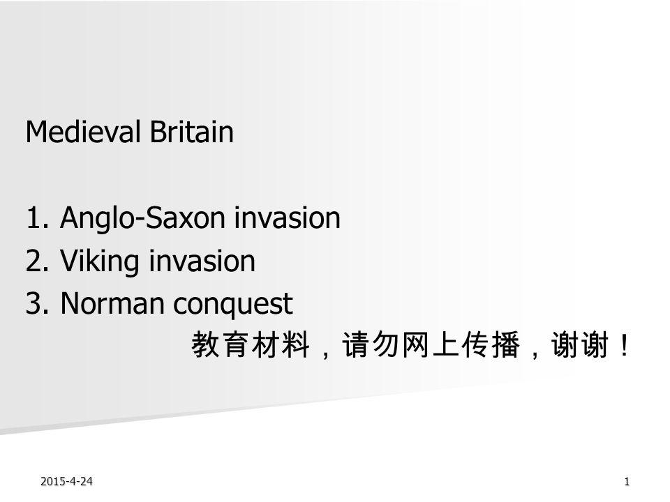 2015-4-241 Medieval Britain 1. Anglo-Saxon invasion 2.