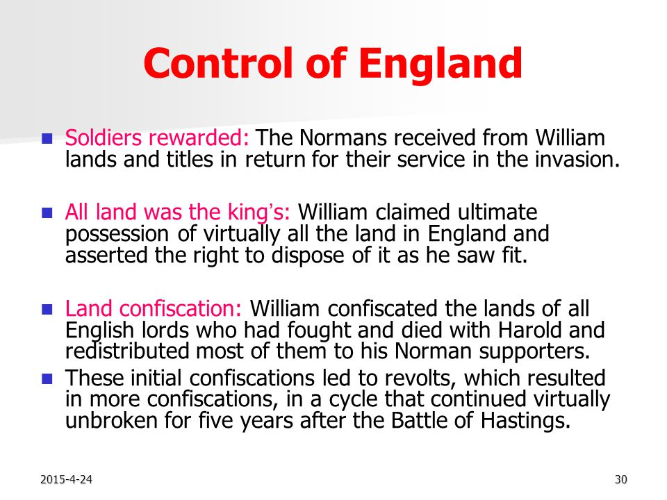 2015-4-2430 Control of England Soldiers rewarded: The Normans received from William lands and titles in return for their service in the invasion.