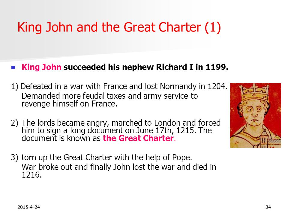 2015-4-2434 King John and the Great Charter (1) King John succeeded his nephew Richard I in 1199.