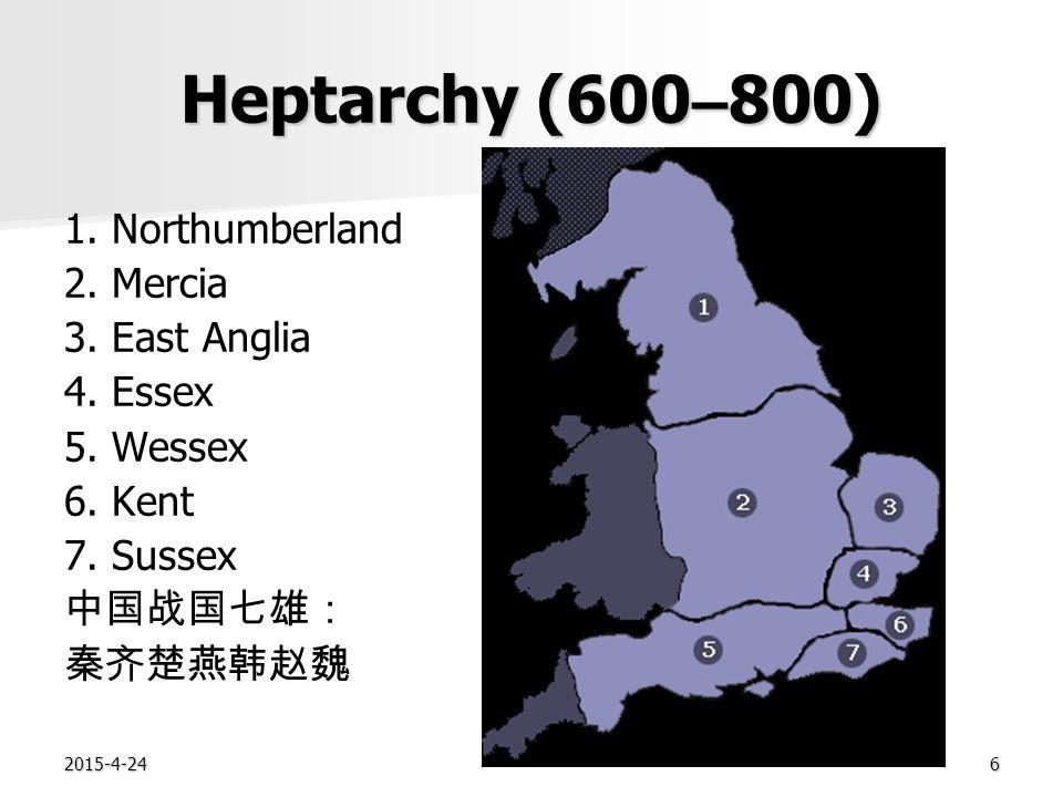 2015-4-246 Heptarchy (600 – 800) 1. Northumberland 2.