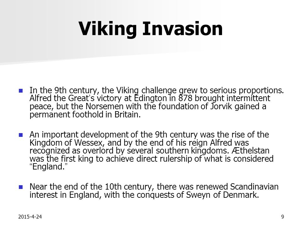 2015-4-249 Viking Invasion In the 9th century, the Viking challenge grew to serious proportions.