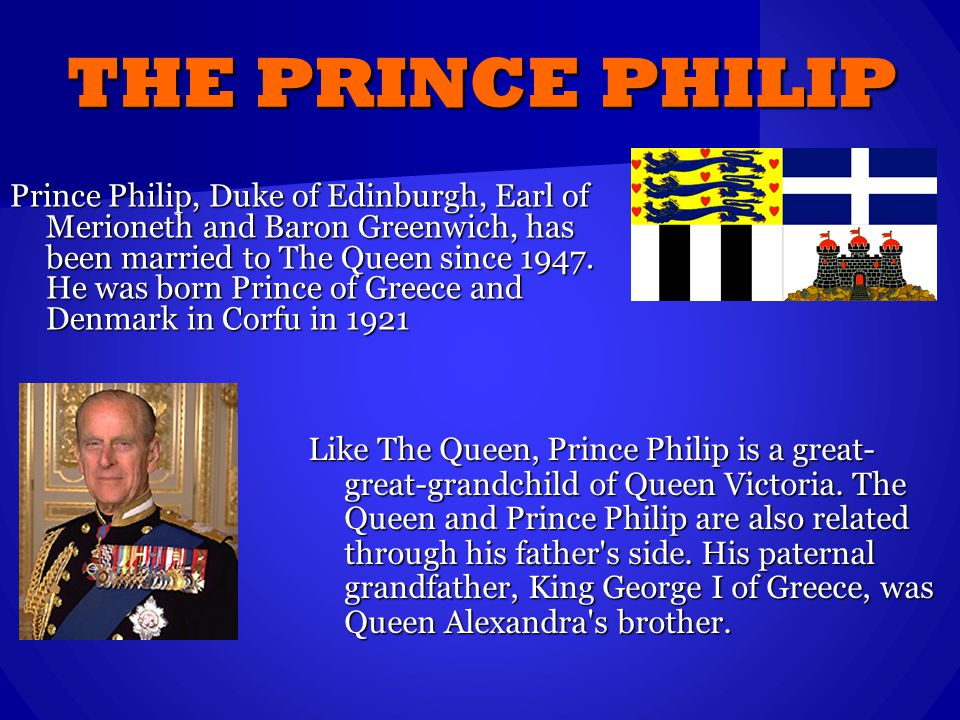 The Princess married Lieutenant Philip Mountbatten, now his Royal Highness Prince Philip, Duke of Edinburgh was the son of a Greek Prince.
