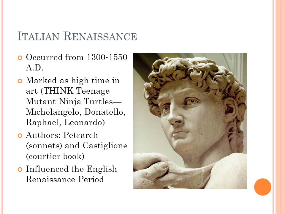 E NGLISH R ENAISSANCE Occurred between 1400-1600 A.D.