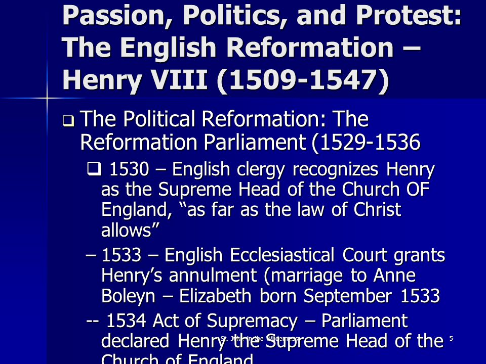St. John in the Wilderness5 Passion, Politics, and Protest: The English Reformation – Henry VIII (1509-1547)  The Political Reformation: The Reformat
