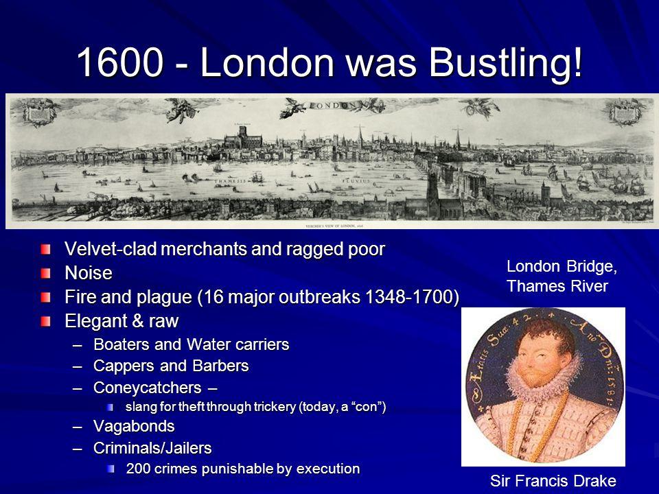 1600 - London was Bustling.