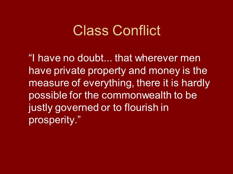 Class Conflict I have no doubt...