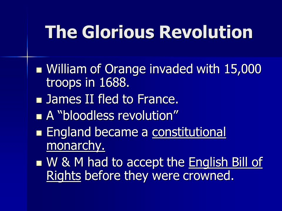 The Glorious Revolution William of Orange invaded with 15,000 troops in 1688.