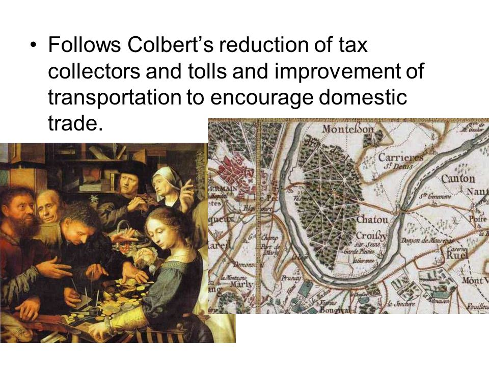 Follows Colbert's reduction of tax collectors and tolls and improvement of transportation to encourage domestic trade.