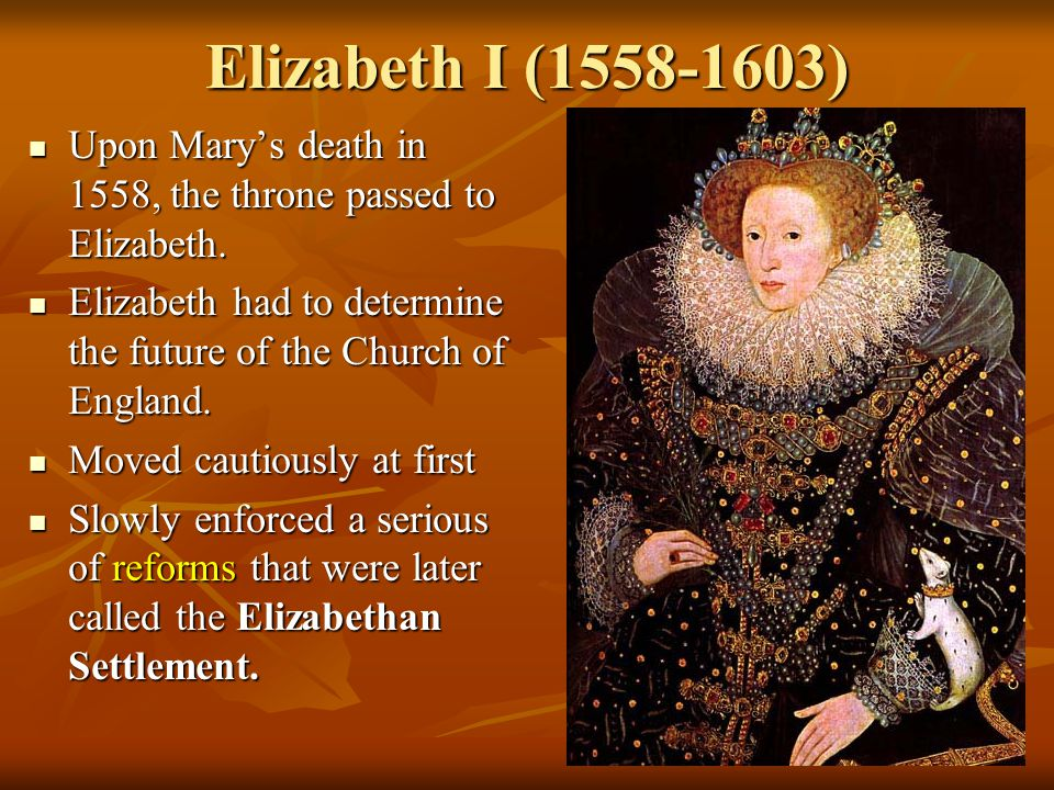 Elizabeth I (1558-1603) Upon Mary's death in 1558, the throne passed to Elizabeth.