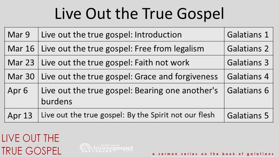Live Out the True Gospel: Grace and Forgiveness Galatians 4:1-7