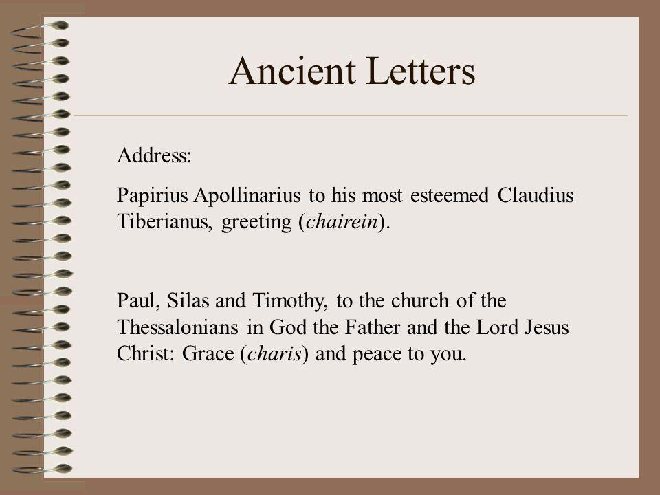 Ancient Letters Address: Papirius Apollinarius to his most esteemed Claudius Tiberianus, greeting (chairein).