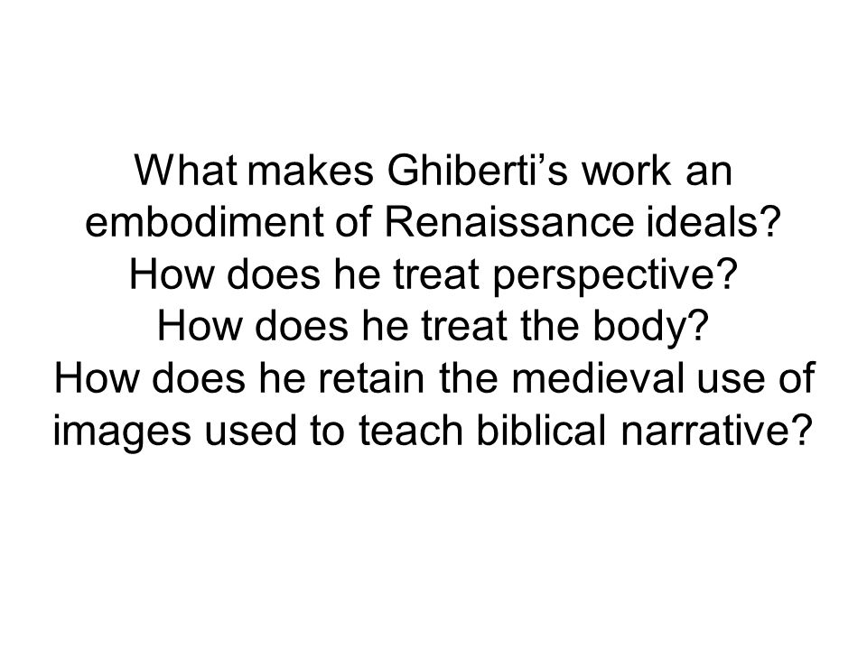 What makes Ghiberti's work an embodiment of Renaissance ideals.