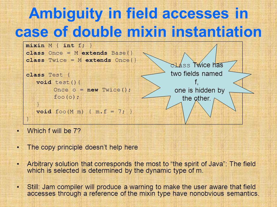 Ambiguity in field accesses in case of double mixin instantiation Which f will be 7.
