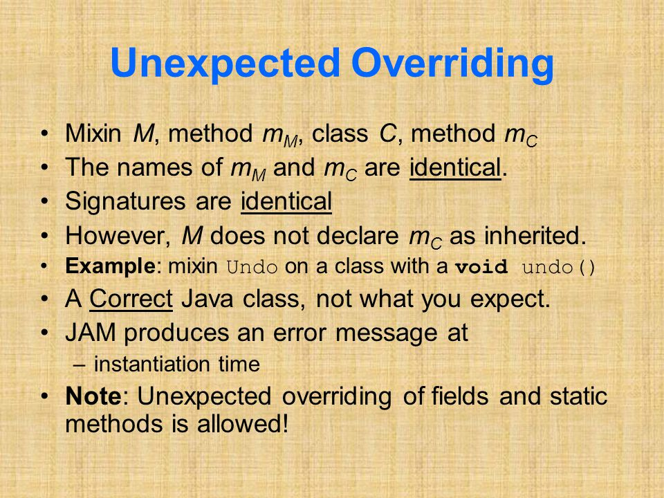 Unexpected Overriding Mixin M, method m M, class C, method m C The names of m M and m C are identical.