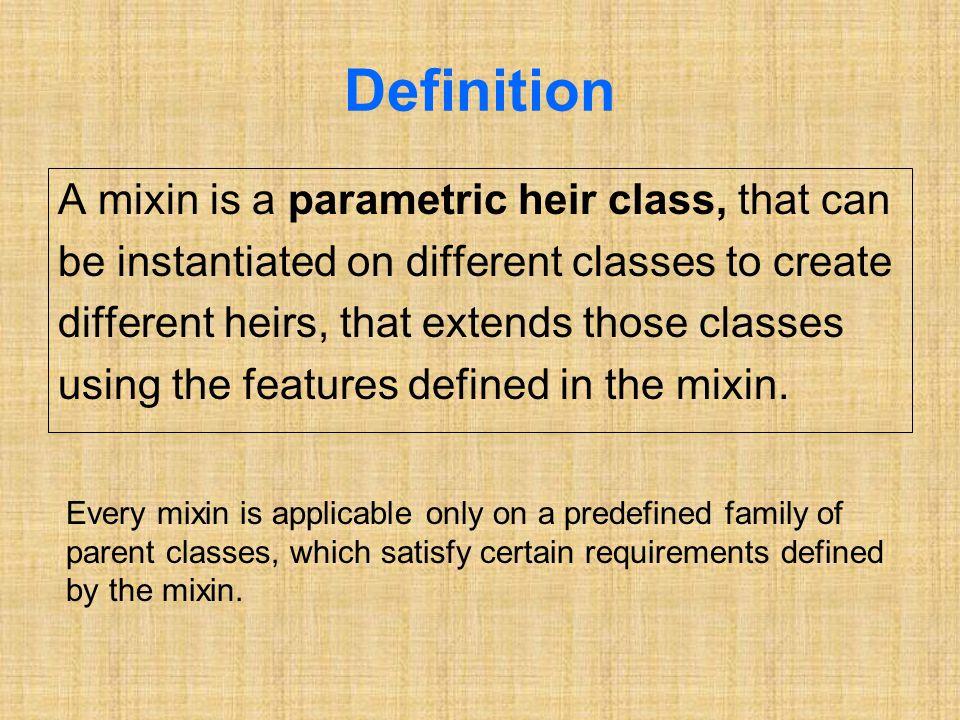 Limitations No parametric notation for the parent and heir.