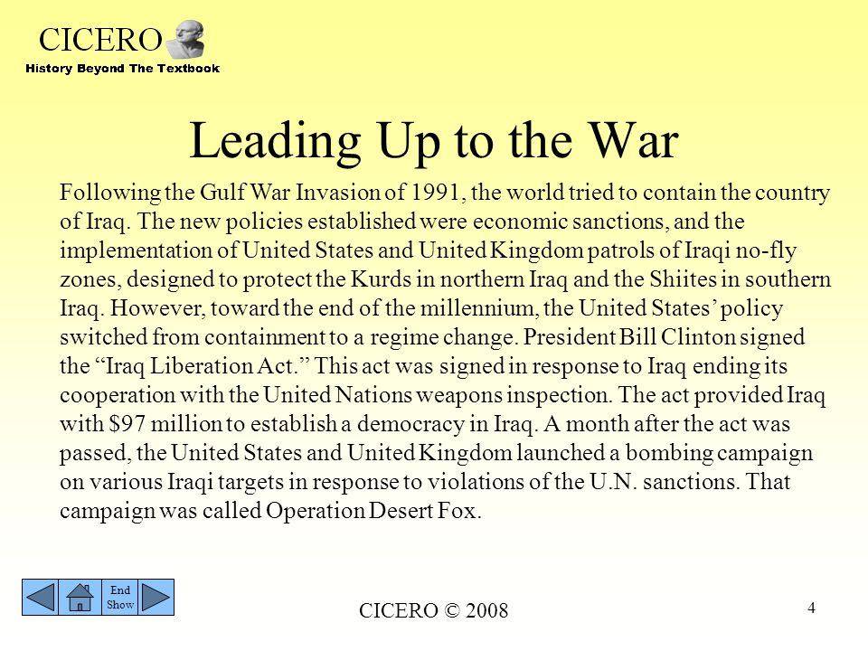 CICERO © 2008 5 Operation Desert Fox December 16–19, 1998 Operation Desert Fox was a four-day bombing campaign on the country of Iraq, by the United States and United Kingdom.